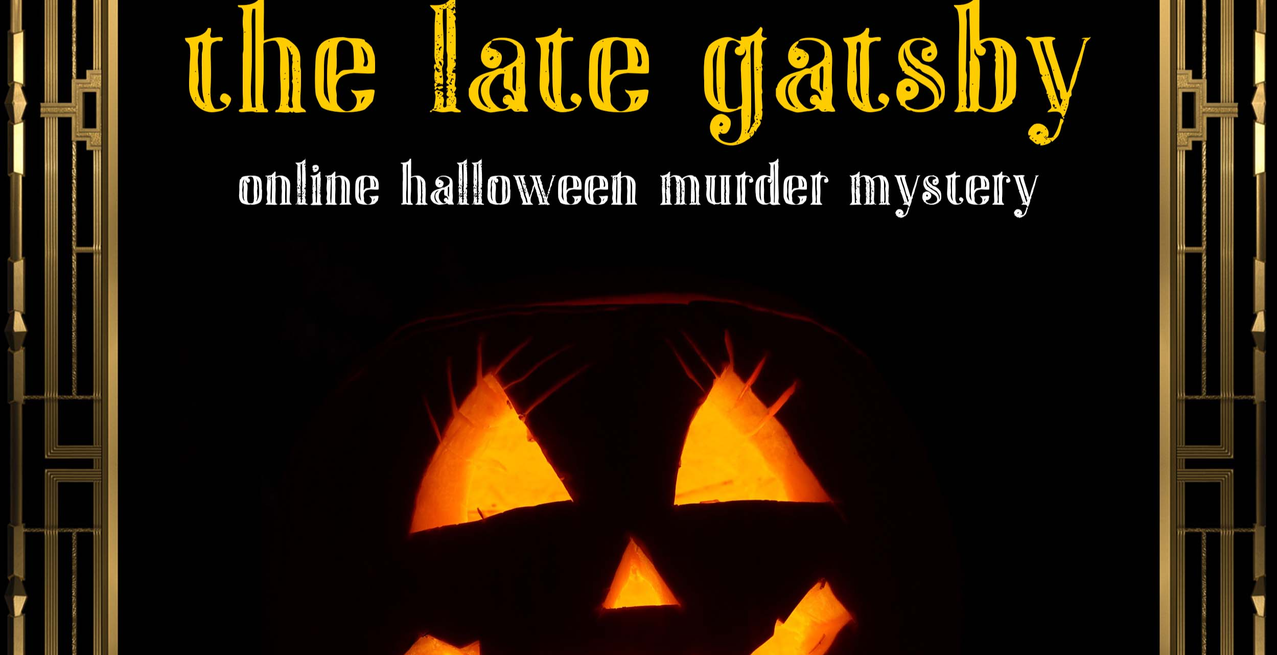 Online Halloween Murder Mystery - The Late Gatsby