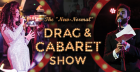 "The ""New-Normal"" Drag & Cabaret Show"