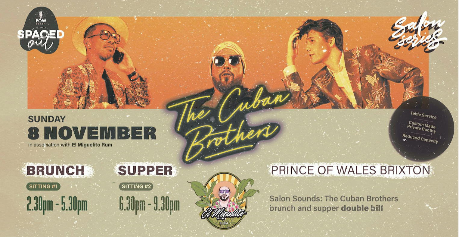 The Cuban Brothers at POW Brixton (Double Bill)