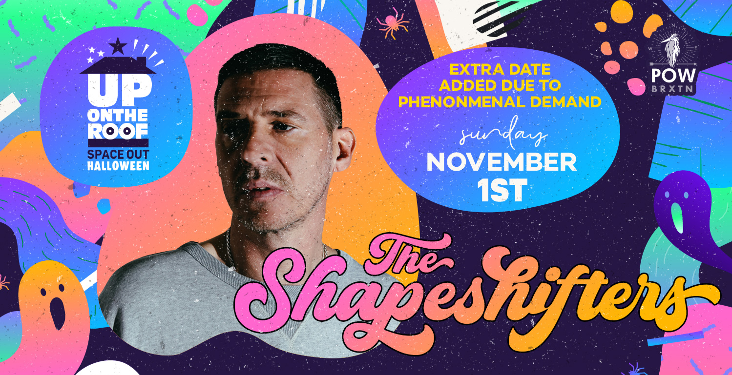 Extra Date Added - Up On The Roof's Spaced Out Halloween with The Shapeshifters