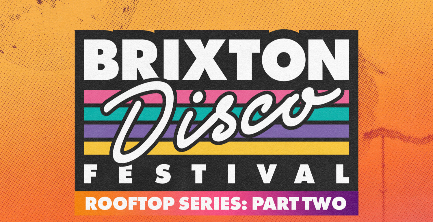 Brixton Disco Festival: Rooftop Series Part 2