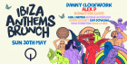 Ibiza Anthems Brunch - Bank Holiday with Danny Clockwork & Alex P
