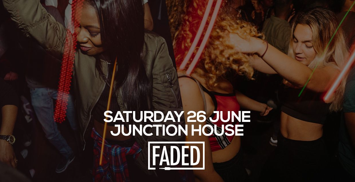 Faded at Junction House
