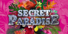 Secret Paradise Reopening Party